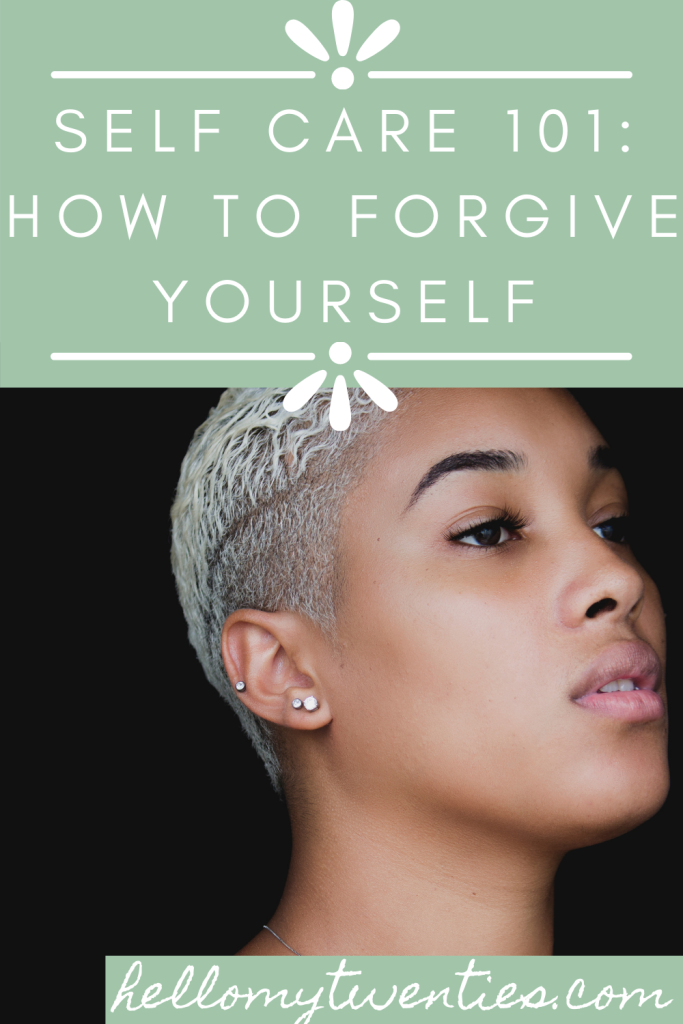 Self-care 101: How to forgive yourself